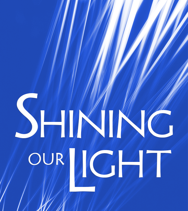 """Shining Our Light"" Gatherings"